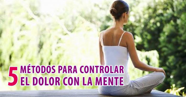5 métodos para controlar el dolor con la mente