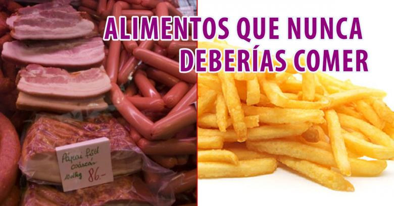 Según la OMS nunca deberías comer estos alimentos