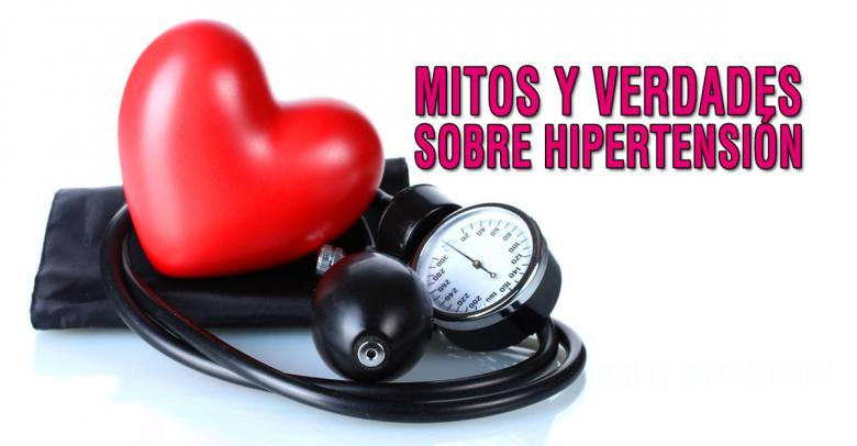 Mitos y Verdades sobre: La hipertención arterial
