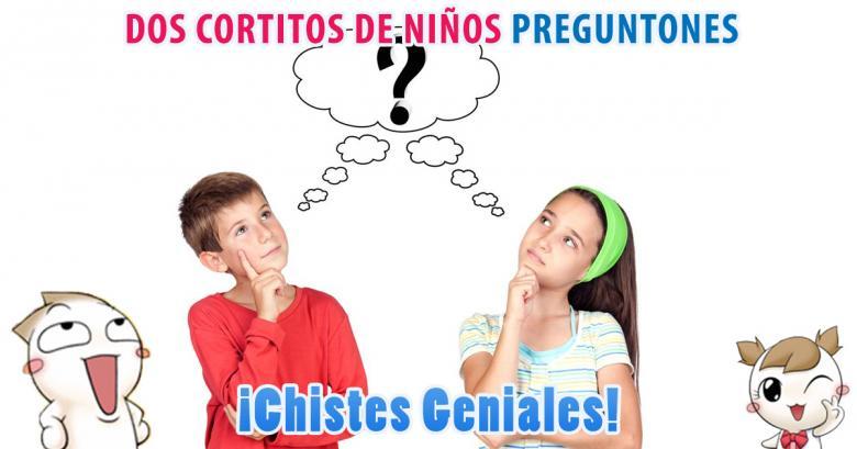 Dos cortitos de niños preguntones