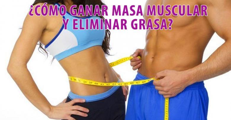 ¿Cómo ganar masa muscular y eliminar grasa?