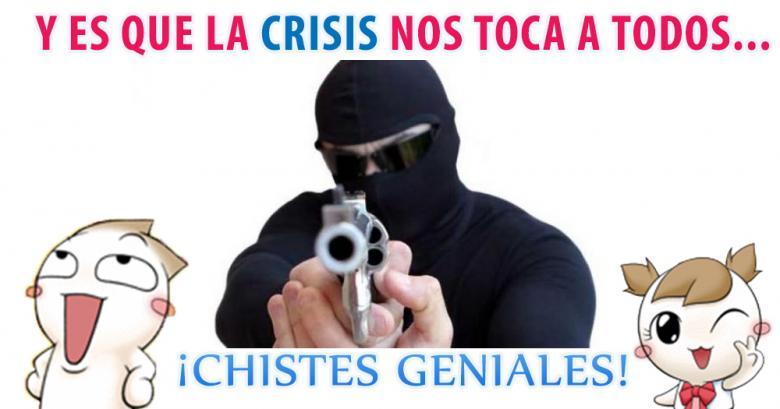 Y es que la crisis nos toca a todos...
