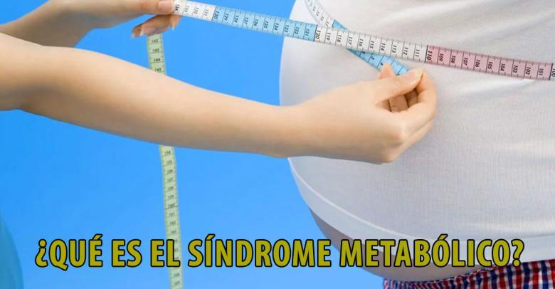 Todos hablan de él pero... ¿Qué es el síndrome metabólico?