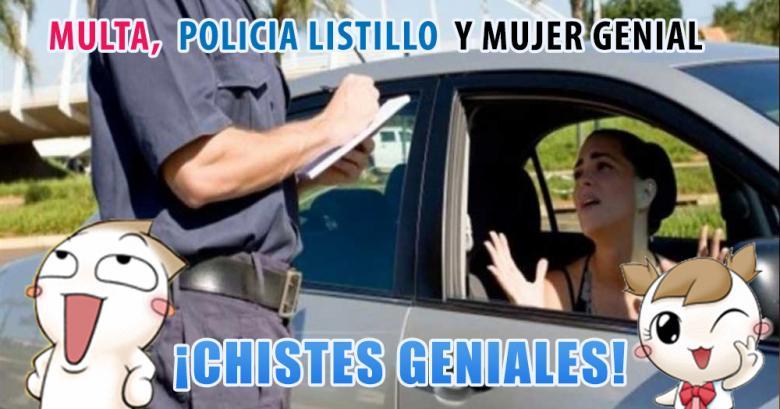Una multa, un Policia listillo y Mujer Genial! No te lo pierdas!
