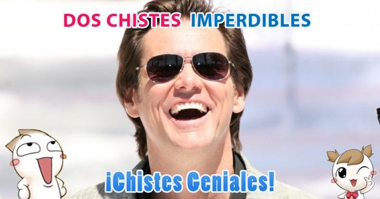 Dos Chistes imperdibles