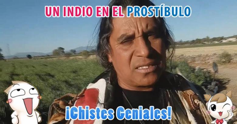 Chistes Geniales: Un indio en el prostíbulo y uno mas