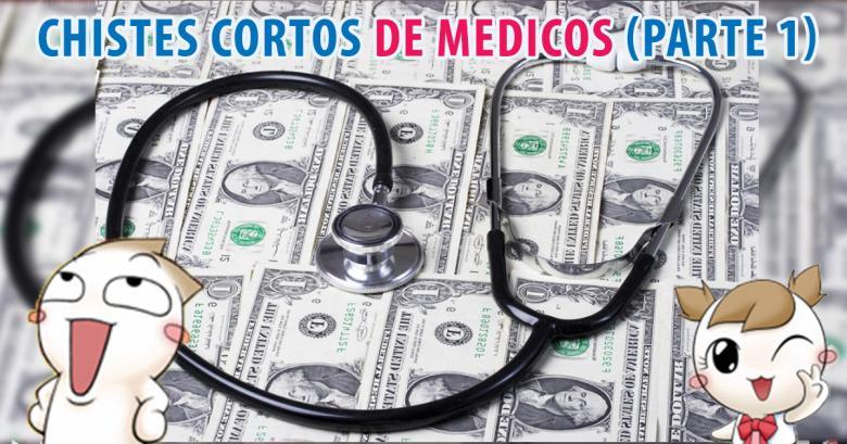 Chistes cortos de medicos (parte 1)