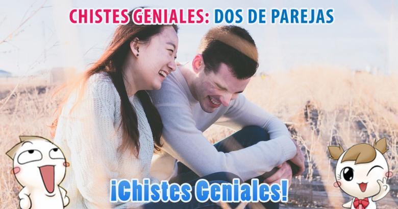 Chistes Geniales: Dos de parejas, para reir sin parar
