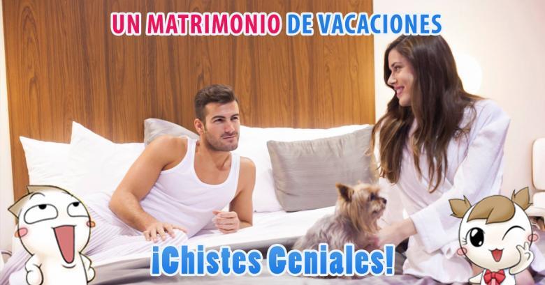 Chistes Geniales: Un matrimonio de vacaciones
