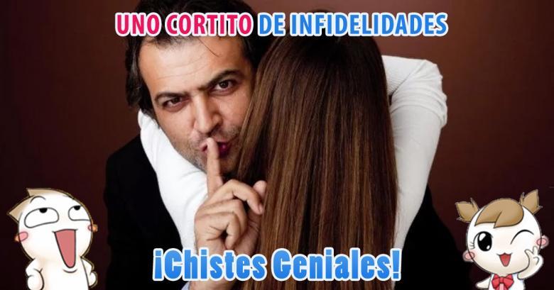 Chistes Geniales: Uno de infidelidades