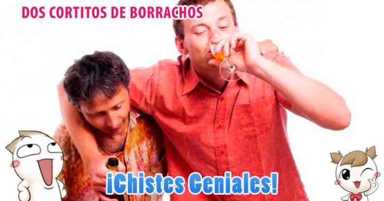 Dos Chistes Geniales, Borachos e Infieles