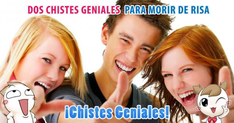Chistes Geniales: Dos de... CHISTES!
