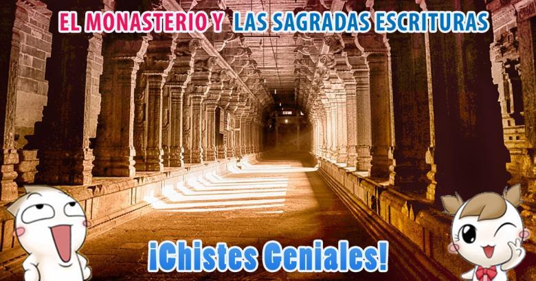 Chistes Geniales: El monasterio y las sagradas escrituras