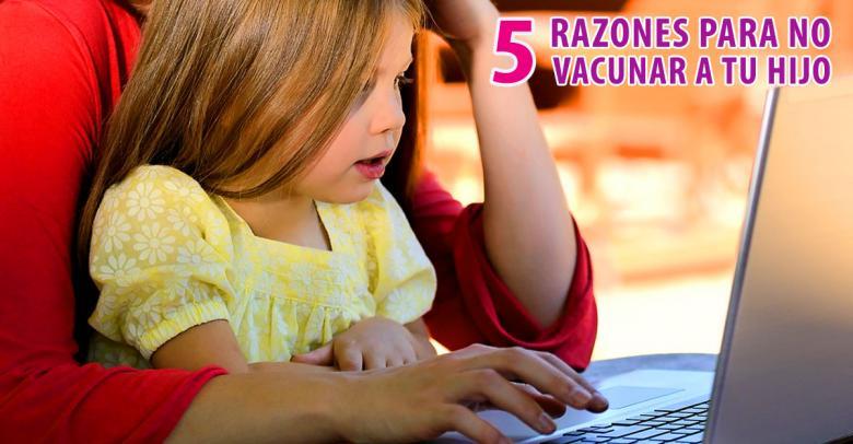 Cinco razones para no vacunar a tu hijo