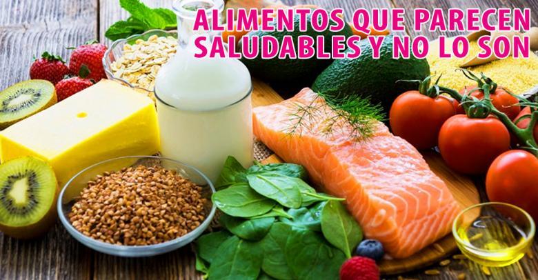 Alimentos que parecen saludables y no lo son