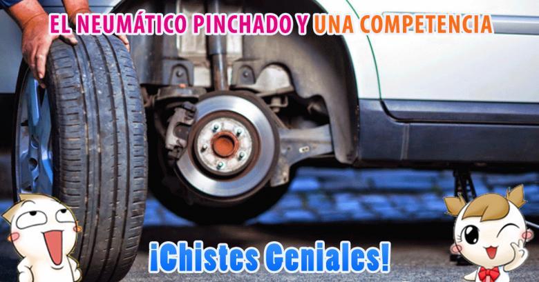 Chistes Geniales: El neumático pinchado y una competencia
