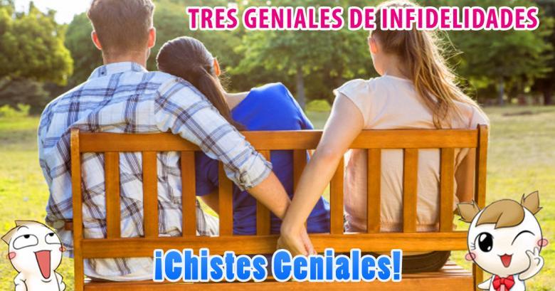 Chistes Geniales: Tres de infidelidades