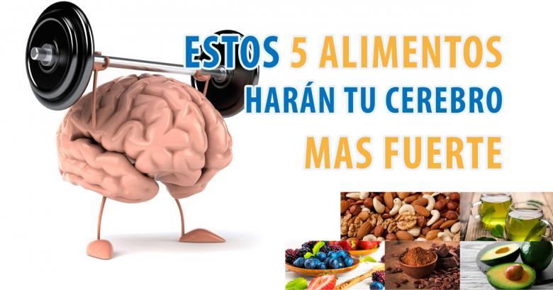 Estos 5 alimentos harán tu cerebro mas fuerte