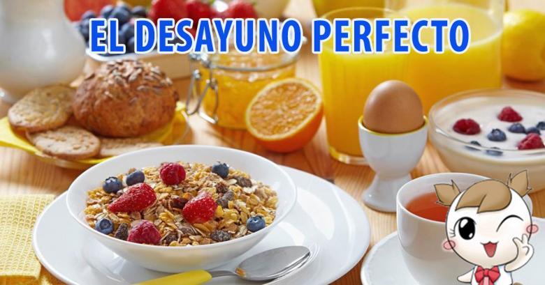 Como debe ser el desayuno perfecto