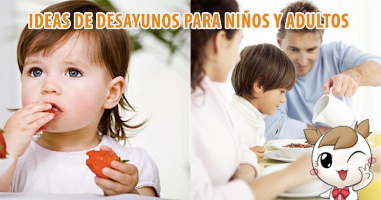 Ejemplos de desayunos para niños y adultos