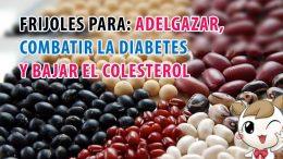 Frijoles para adelgazar, combatir la diabetes y bajar el colesterol
