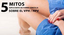 5 mitos sobre el HPV explicados en forma sencilla